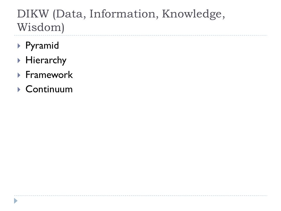 DIKW (Data, Information, Knowledge, Wisdom)  Pyramid  Hierarchy  Framework  Continuum