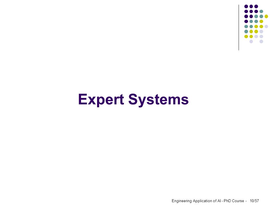Engineering Application of AI - PhD Course - 10/57 Expert Systems