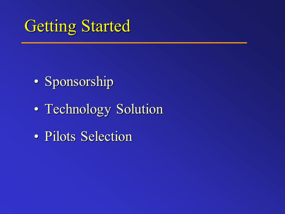 Getting Started SponsorshipSponsorship Technology SolutionTechnology Solution Pilots SelectionPilots Selection