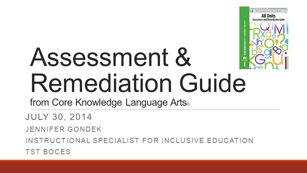 Planning Remediation 1.When assessment data and instructional performance signals a need for remediation, go to the corresponding instructional point in the A&R Guide.