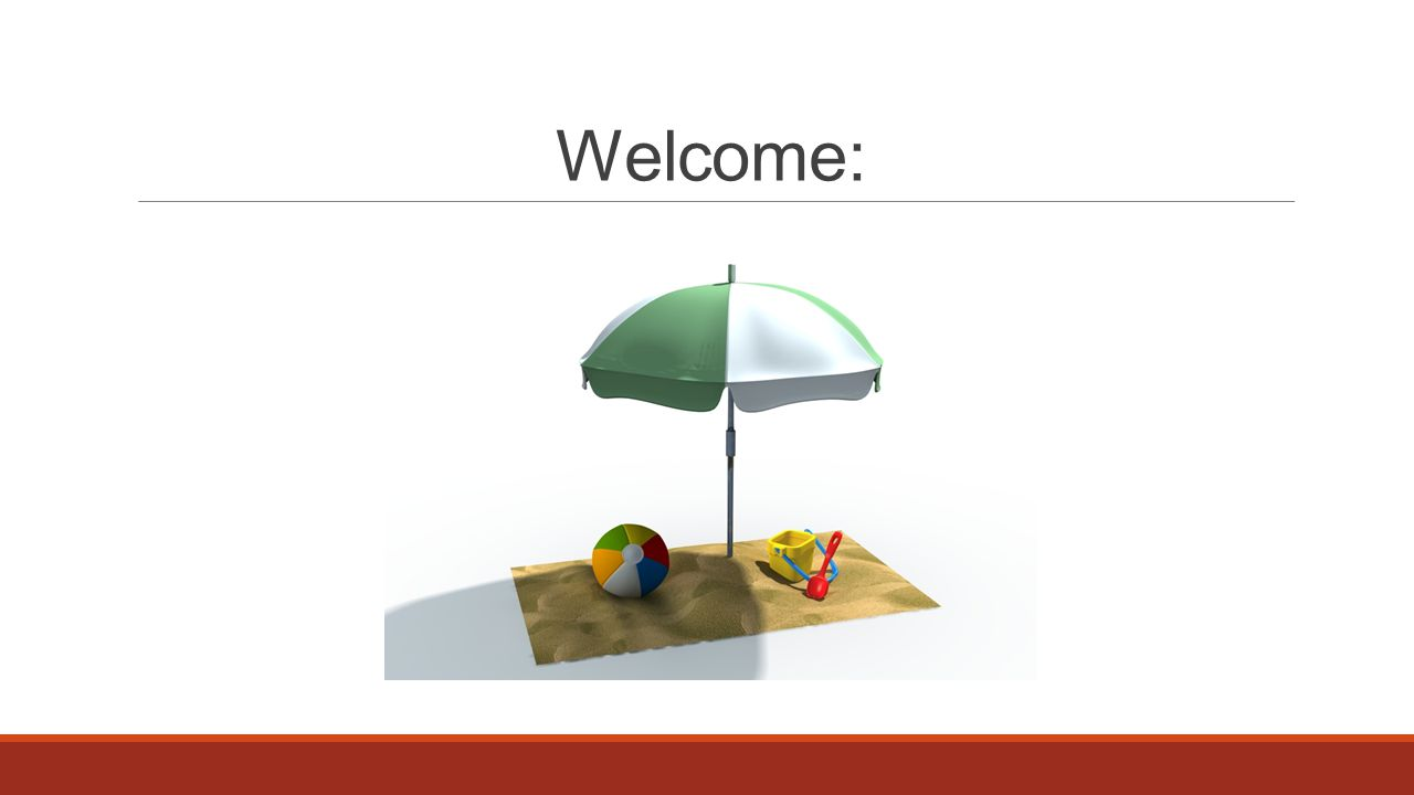Welcome: