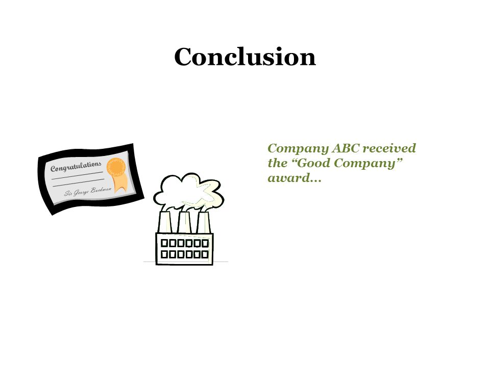 Conclusion Company ABC received the Good Company award...
