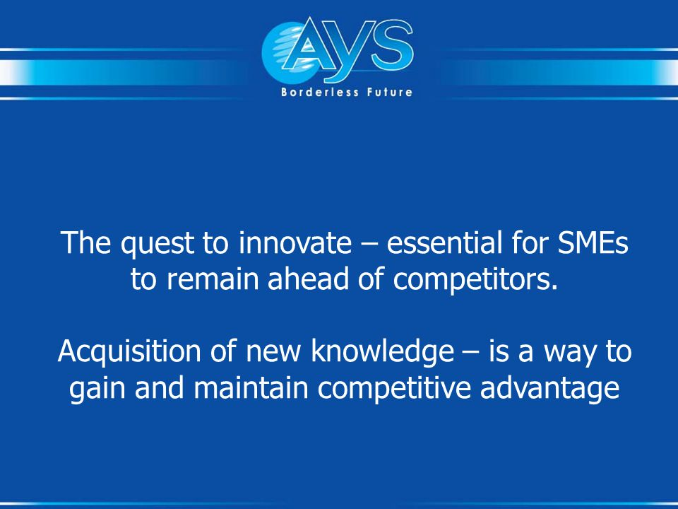 The quest to innovate – essential for SMEs to remain ahead of competitors.