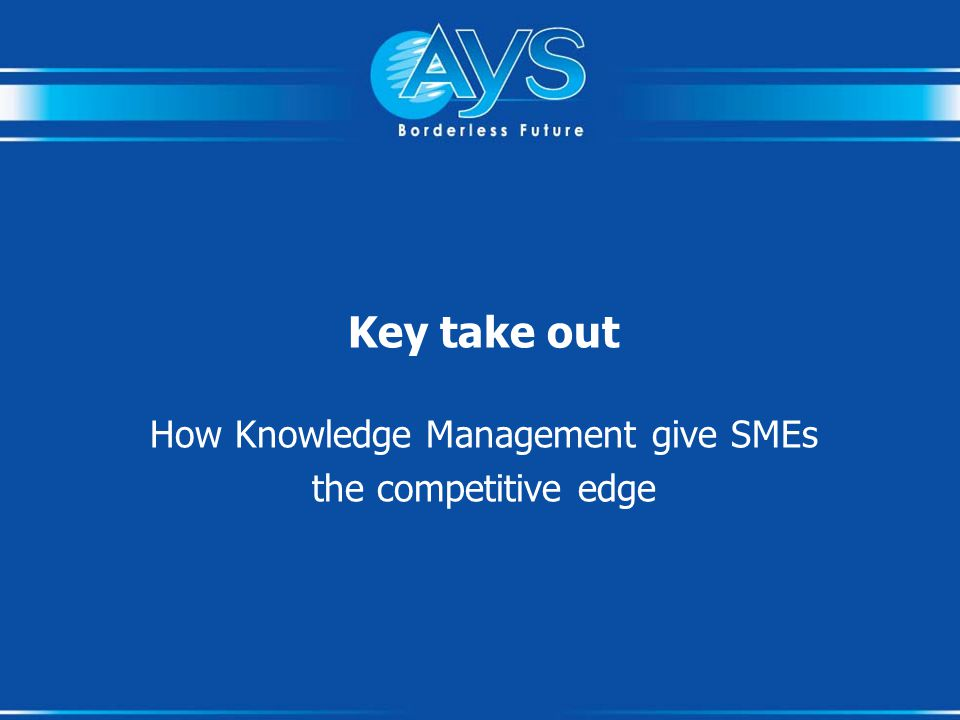 Key take out How Knowledge Management give SMEs the competitive edge