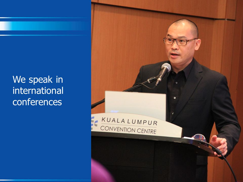 We speak in international conferences