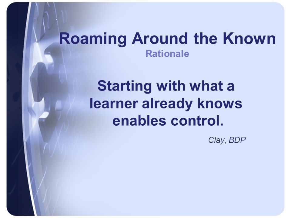 Starting with what a learner already knows enables control.