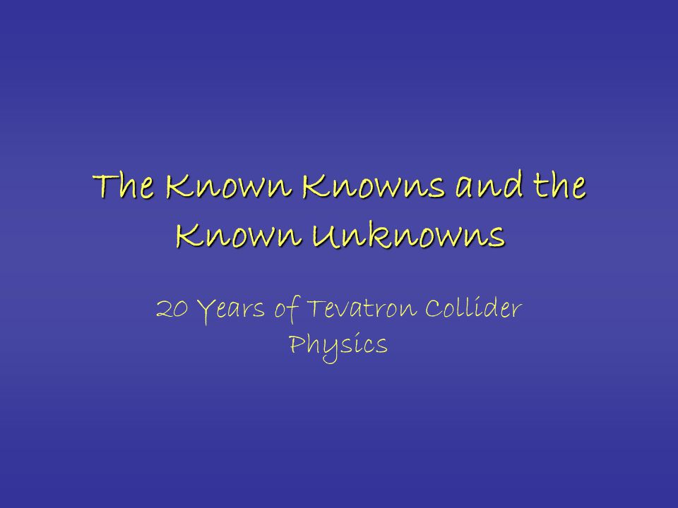 The Known Knowns and the Known Unknowns 20 Years of Tevatron Collider Physics