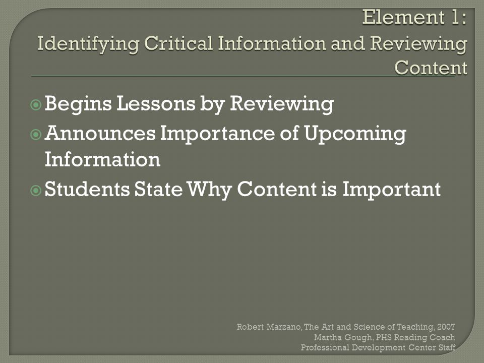  Begins Lessons by Reviewing  Announces Importance of Upcoming Information  Students State Why Content is Important Robert Marzano, The Art and Sci