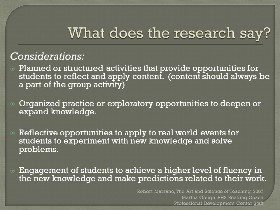Considerations:  Planned or structured activities that provide opportunities for students to reflect and apply content. (content should always be a p