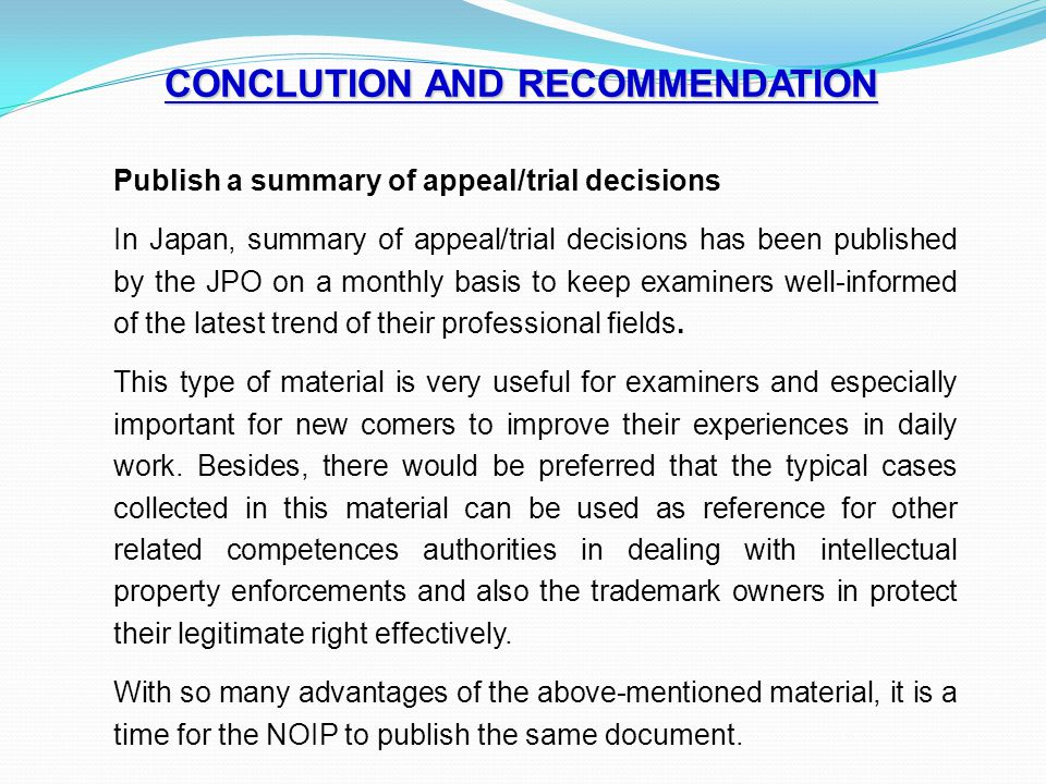 CONCLUTION AND RECOMMENDATION Publish a summary of appeal/trial decisions In Japan, summary of appeal/trial decisions has been published by the JPO on
