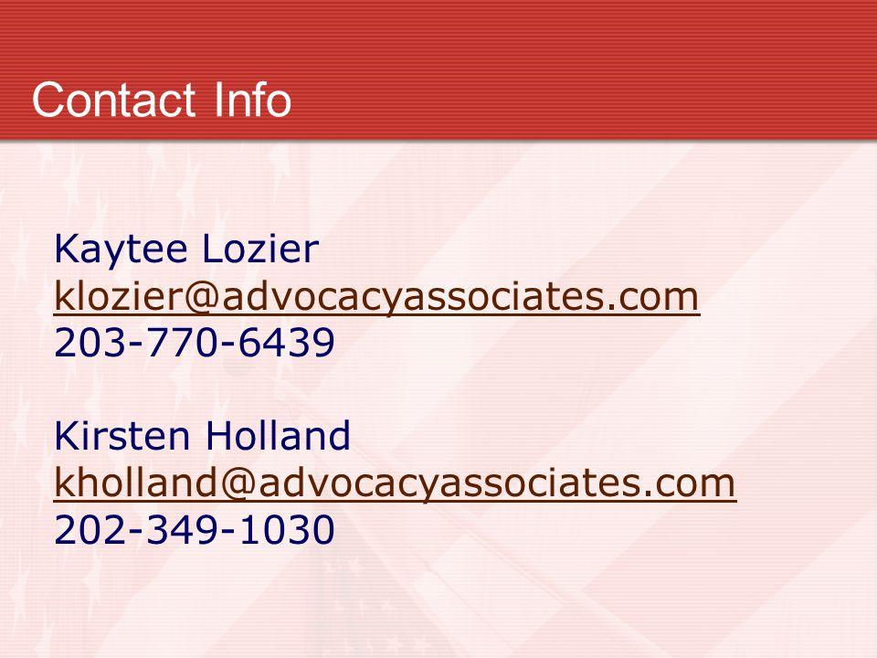 Contact Info Kaytee Lozier klozier@advocacyassociates.com 203-770-6439 Kirsten Holland kholland@advocacyassociates.com 202-349-1030
