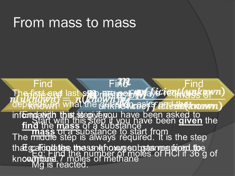 From mass to mass Find moles of known Find moles of unknown Find mass of unknown Start with this step if you have been given the mass of a substance t
