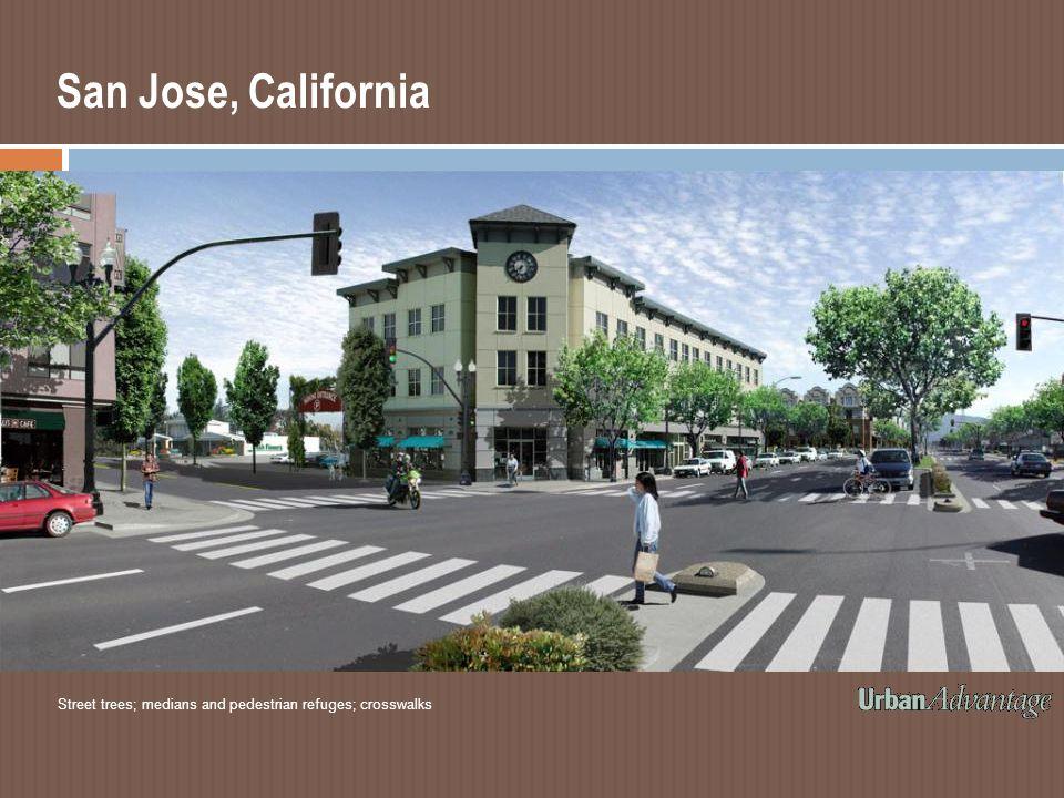 San Jose, California Street trees; medians and pedestrian refuges; crosswalks