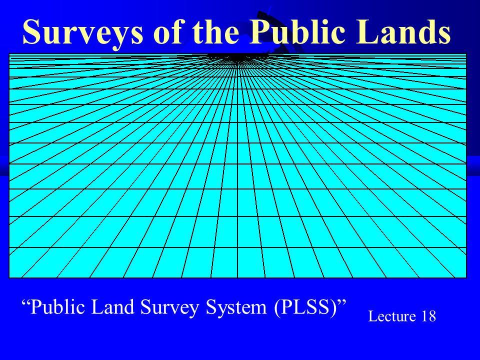"""""""Public Land Survey System (PLSS)"""" Surveys of the Public Lands Lecture 18"""