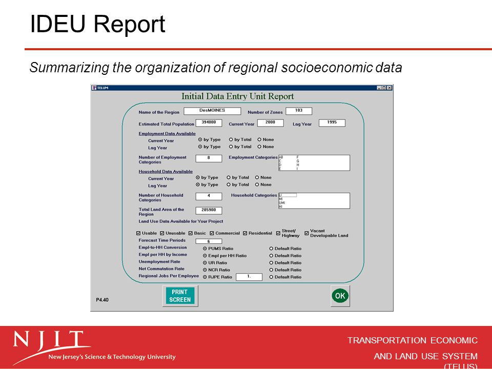 TRANSPORTATION ECONOMIC AND LAND USE SYSTEM (TELUS) IDEU Report Summarizing the organization of regional socioeconomic data
