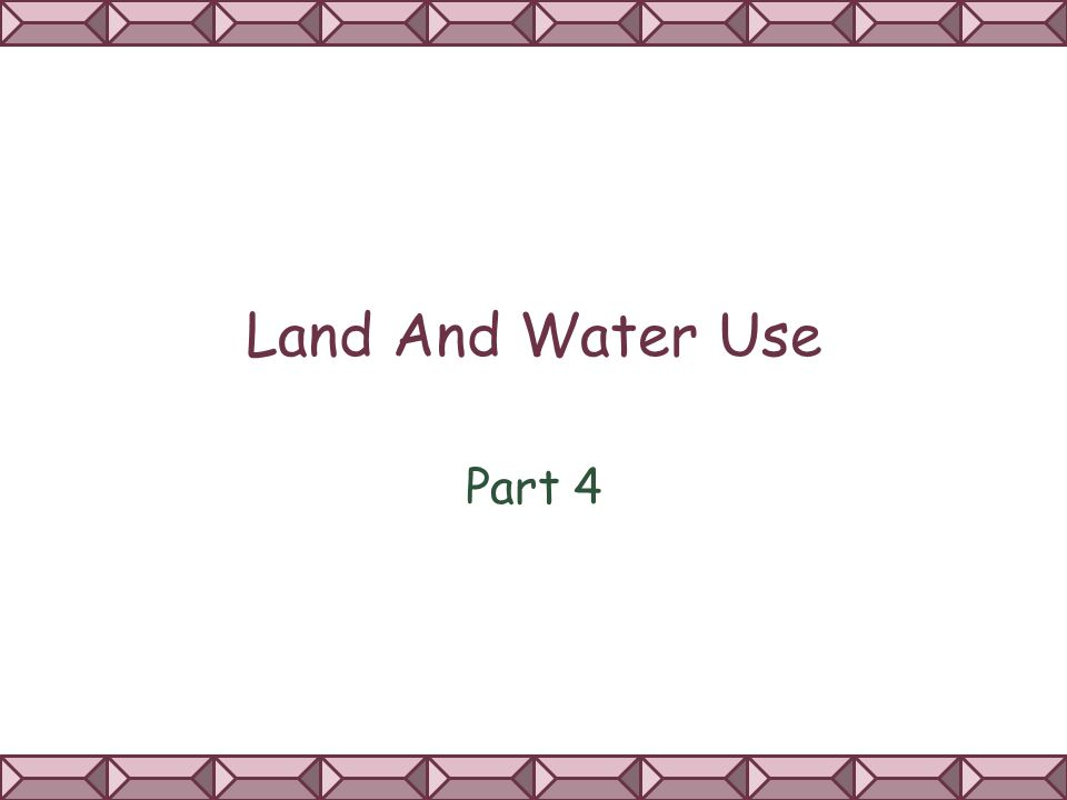 Land And Water Use Part 4