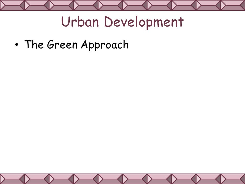 Urban Development The Green Approach