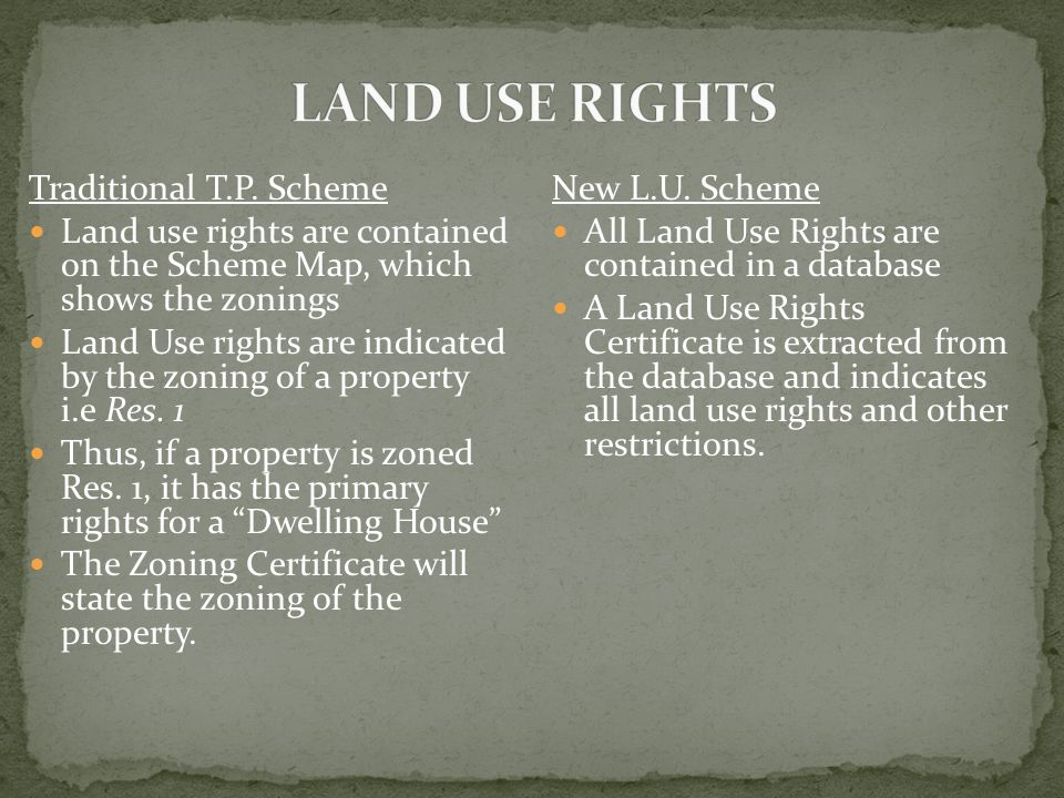 Traditional T.P. Scheme Land use rights are contained on the Scheme Map, which shows the zonings Land Use rights are indicated by the zoning of a prop