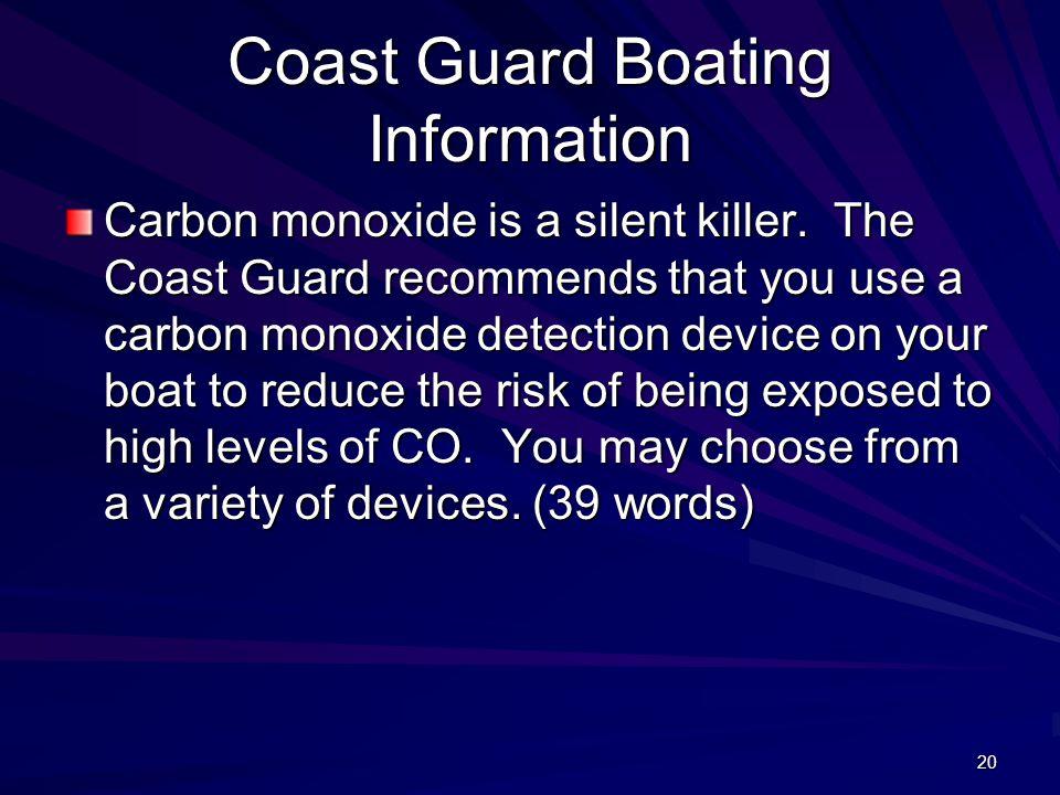 20 Coast Guard Boating Information Carbon monoxide is a silent killer.