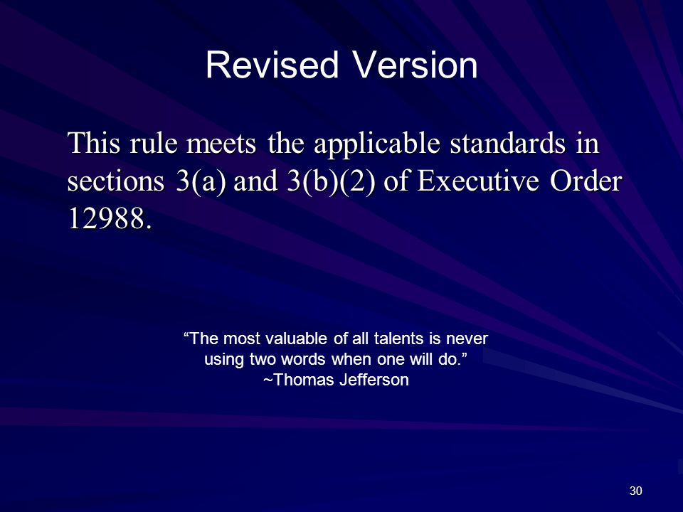 30 Revised Version This rule meets the applicable standards in sections 3(a) and 3(b)(2) of Executive Order 12988.