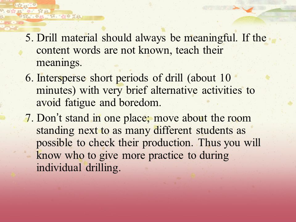 5.Drill material should always be meaningful.