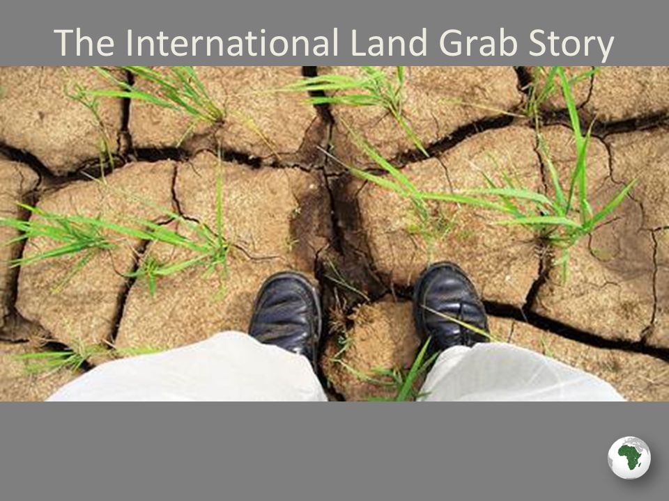 Since 2004, 6.5 million acres and growing… Playing the Land Grab…