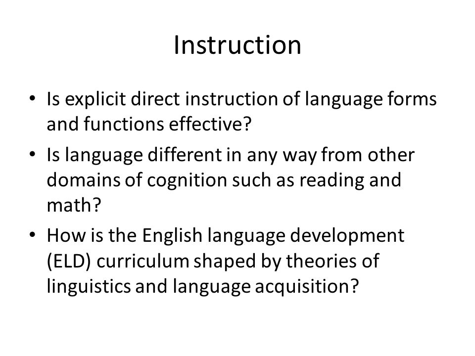 Instruction Is explicit direct instruction of language forms and functions effective.