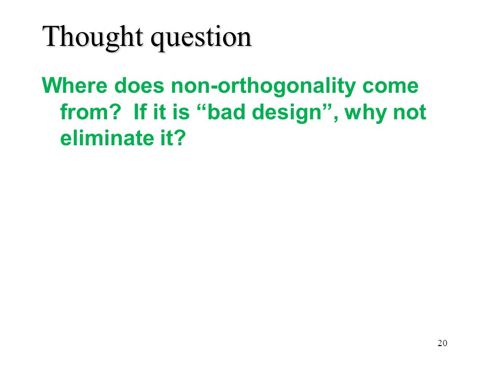 Thought question Where does non-orthogonality come from.