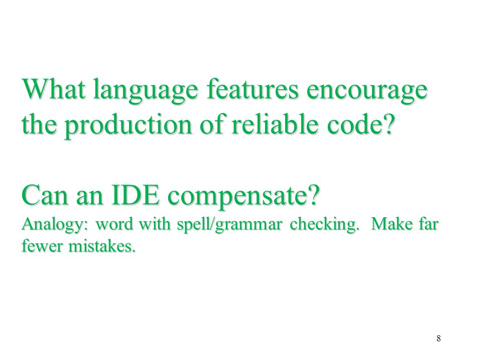 What language features encourage the production of reliable code.