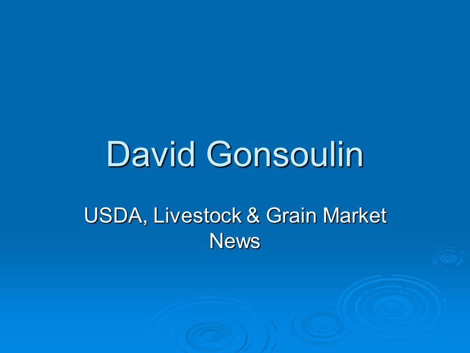 David Gonsoulin USDA, Livestock & Grain Market News