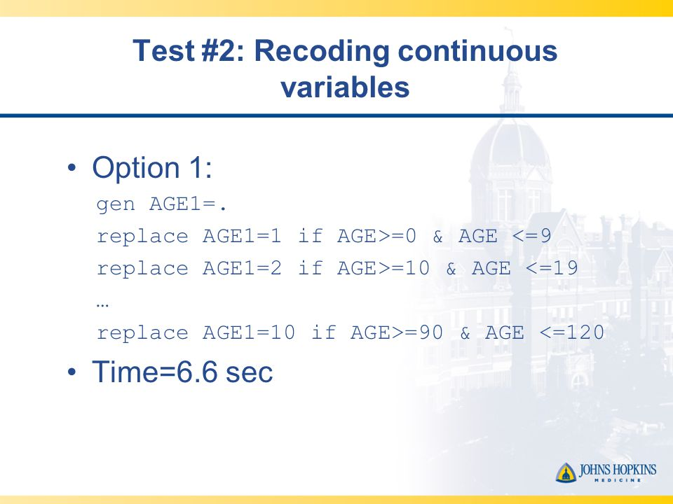 Test #2: Recoding continuous variables Option 1: gen AGE1=.