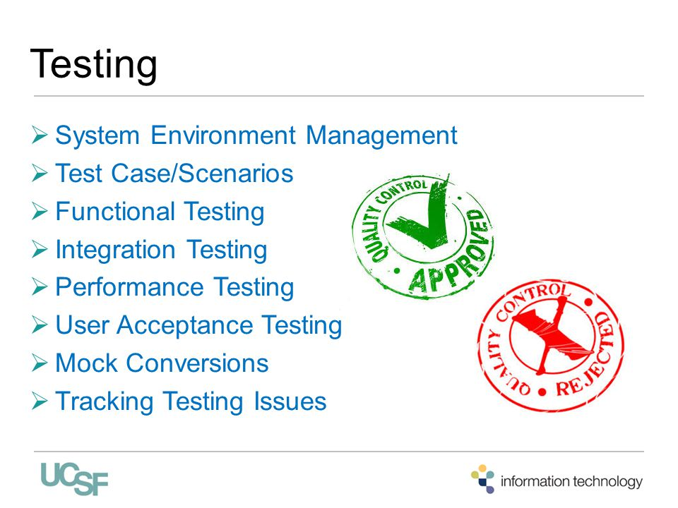 Testing  System Environment Management  Test Case/Scenarios  Functional Testing  Integration Testing  Performance Testing  User Acceptance Testing  Mock Conversions  Tracking Testing Issues