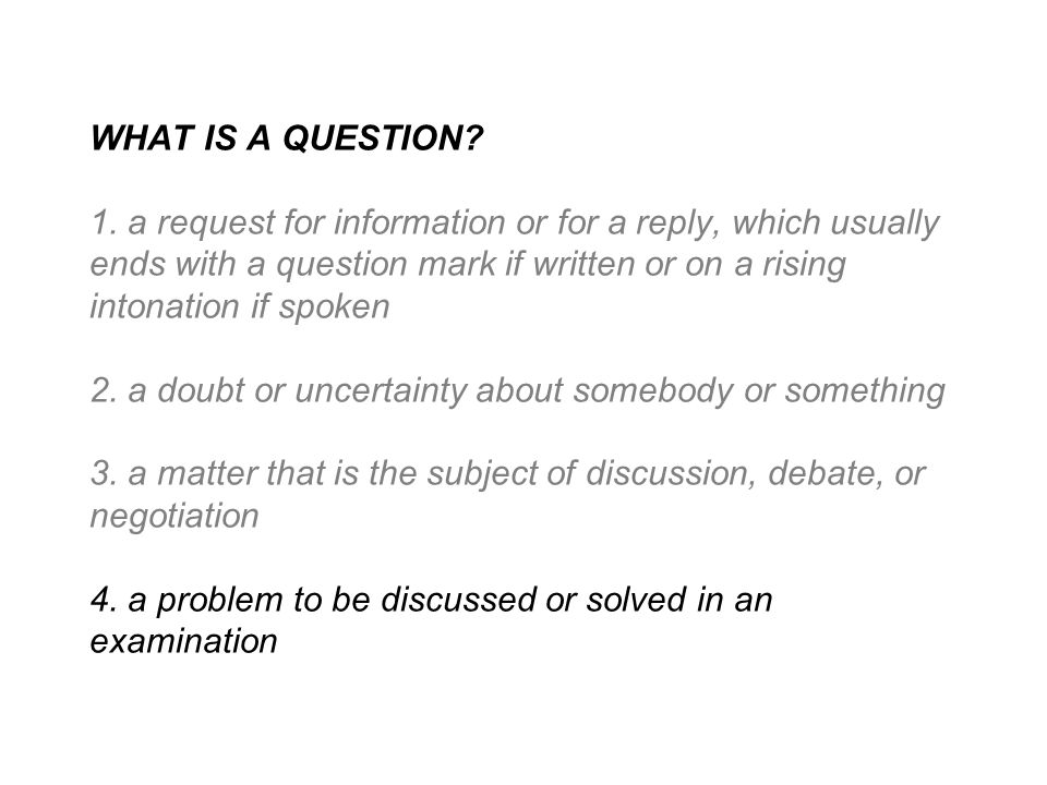 An activity to prepare for the question session: A: Find 3x example questions to discuss in a small group… These can take any form - from a TV quiz show to an exam question via a PhD topic… How have they been posed.