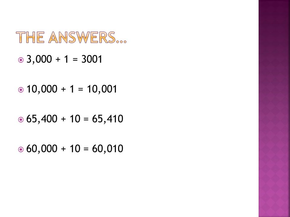  3,000 + 1 = 3001  10,000 + 1 = 10,001  65,400 + 10 = 65,410  60,000 + 10 = 60,010
