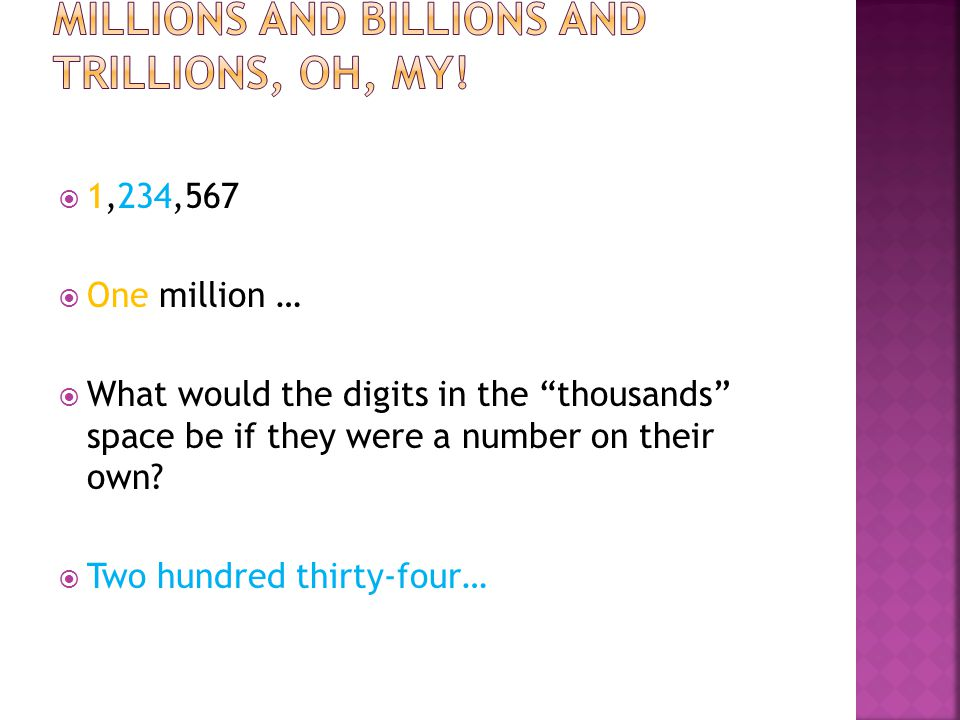 """ 1,234,567  One million …  What would the digits in the """"thousands"""" space be if they were a number on their own?  Two hundred thirty-four…"""