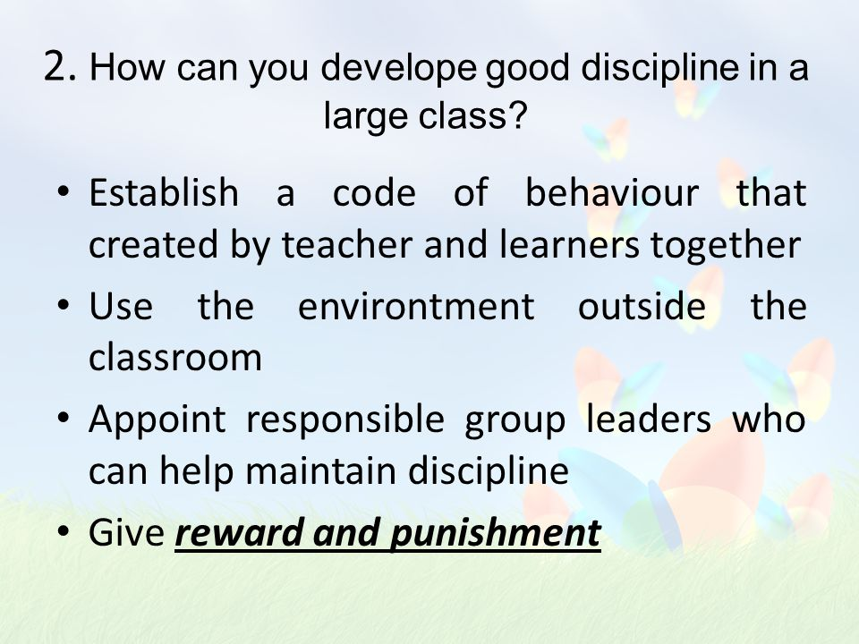 1. What are the challenge of teaching a large Class.