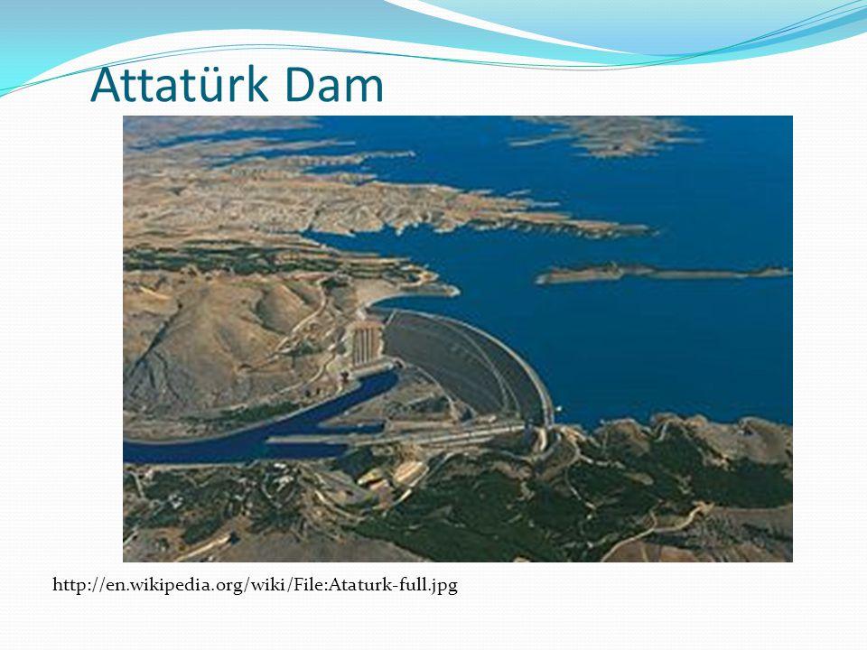 Attatürk Dam http://en.wikipedia.org/wiki/File:Ataturk-full.jpg