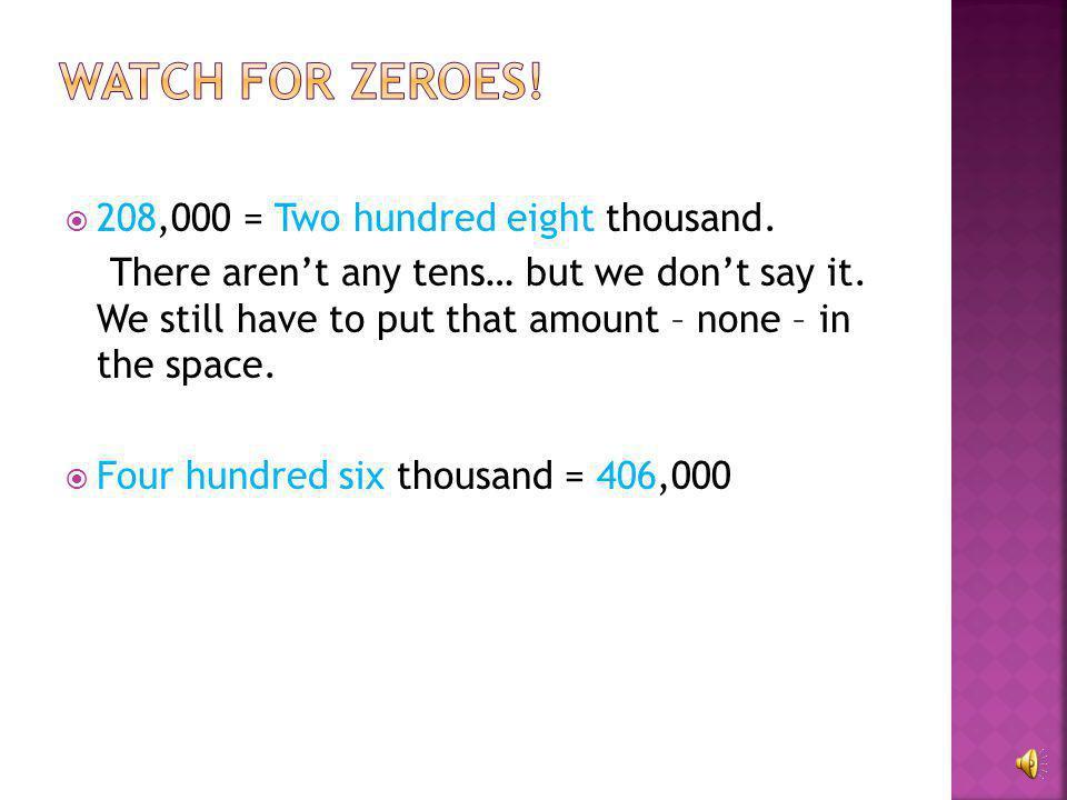  2,000 = two thousand  12,000 = twelve thousand  56,000= fifty-six thousand  100,000 = one hundred thousand'  232,000 = two hundred thirty two th