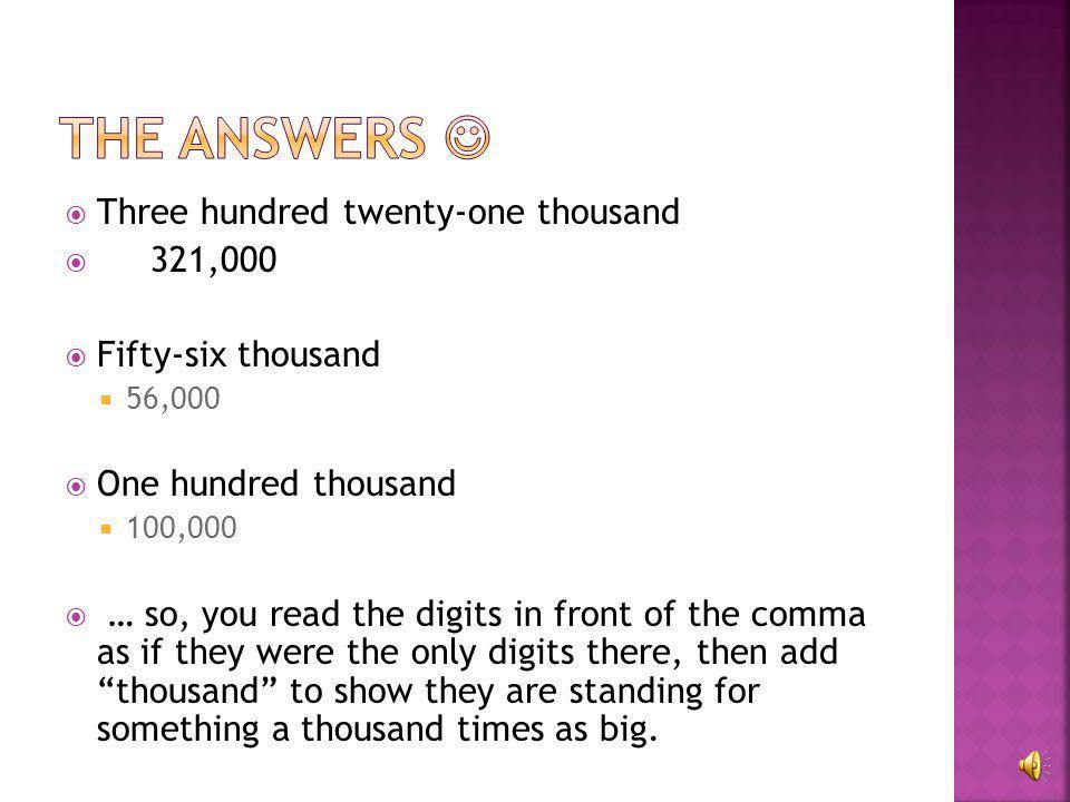 Three hundred twenty-one thousand  Fifty-six thousand  One hundred thousand