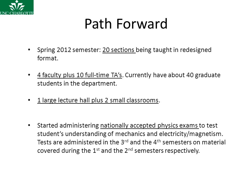 Path Forward Spring 2012 semester: 20 sections being taught in redesigned format.