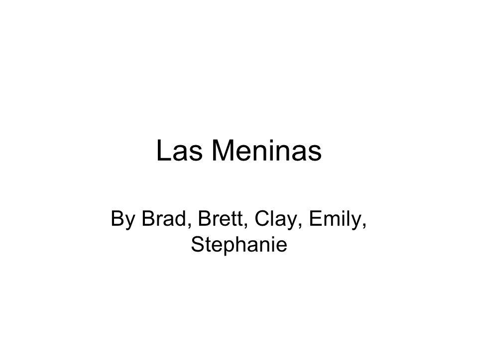 Las Meninas By Brad, Brett, Clay, Emily, Stephanie