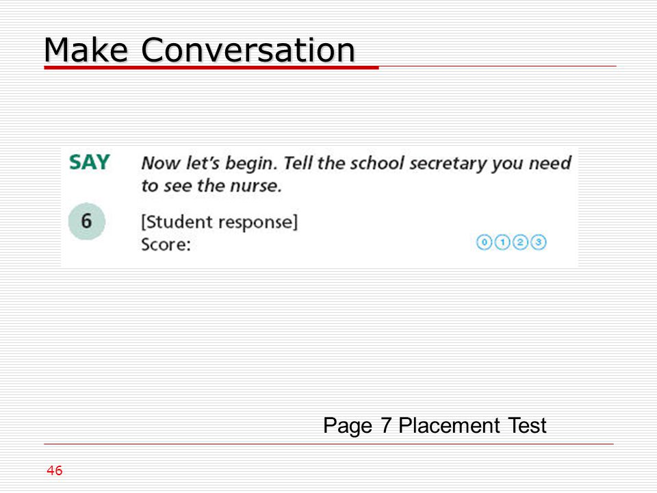 Page 7 Placement Test Make Conversation 46