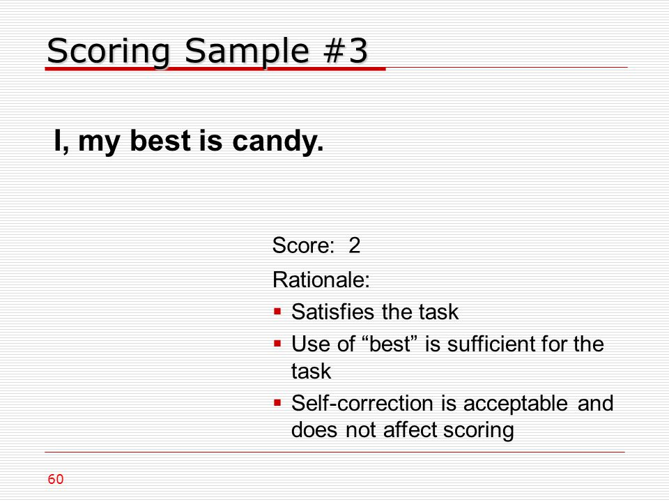 Scoring Sample #3 I, my best is candy.