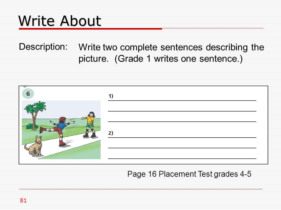 Write About Description: Write two complete sentences describing the picture.