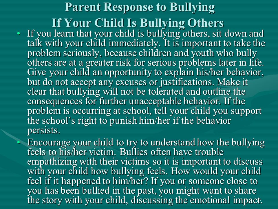 37 Parent Response to Bullying If Your Child Is Bullying Others Parent Response to Bullying If Your Child Is Bullying Others If you learn that your ch