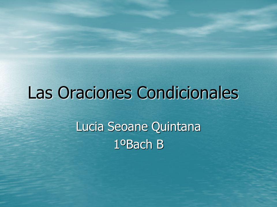 Las Oraciones Condicionales Lucia Seoane Quintana 1ºBach B