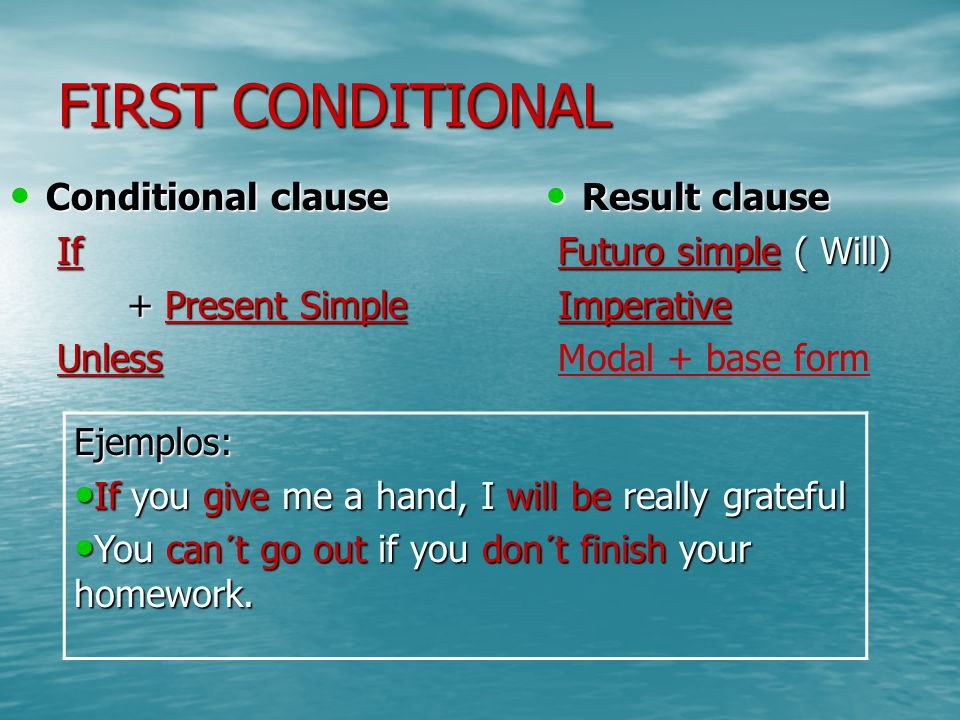 SECOND CONDITIONAL Conditional clause Conditional clause If If + Past Simple + Past Simple Unless Unless Ejemplo: He wouldn´t buy a new computer unless he had the money He wouldn´t buy a new computer unless he had the money Result clause Result clause would would + base form + base form could/ might could/ might