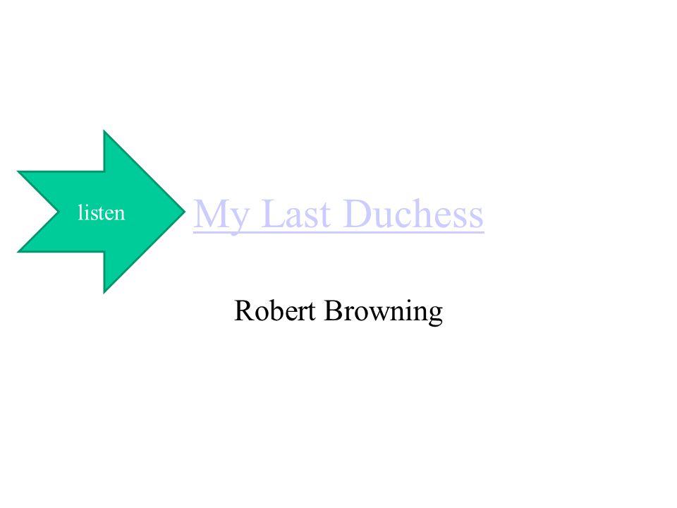 My Last Duchess Robert Browning listen