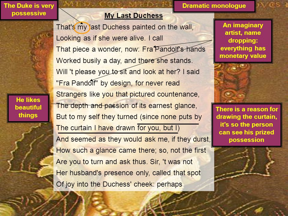 Key Questions 1.Find clues about how the Duke feels about the picture of his last Duchess. 2.Find clues which tell you about the personality of the wo
