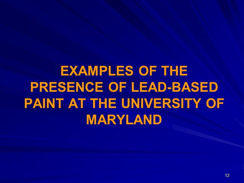EXAMPLES OF THE PRESENCE OF LEAD-BASED PAINT AT THE UNIVERSITY OF MARYLAND 12